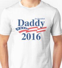 Daddy For President Unisex T-Shirt