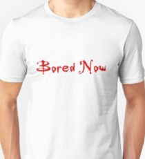 Bored Now (Red) Unisex T-Shirt