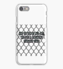 Freaking Faraday cage! Holzmann iPhone Case/Skin