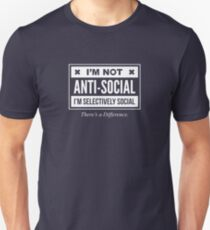 I'm Not Anti- Social, Just Selectively Social - Funny Introvert T shirt Unisex T-Shirt