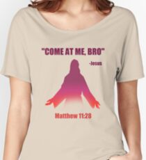 Come At Me Bro (Matthew 11:28) Women's Relaxed Fit T-Shirt