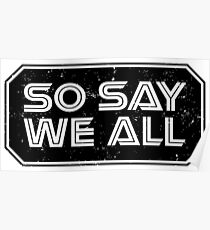 So Say We All (Black) Poster