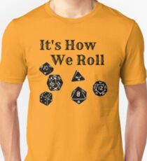 It's How We Roll - Dungeons and Dragons T-Shirt