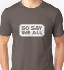 So Say We All (White) T-Shirt