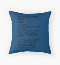 Wibbly Wobbly, Timey-Wimey....Stuff Throw Pillow