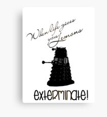 When life gives you lemons ... exterminate! Canvas Print