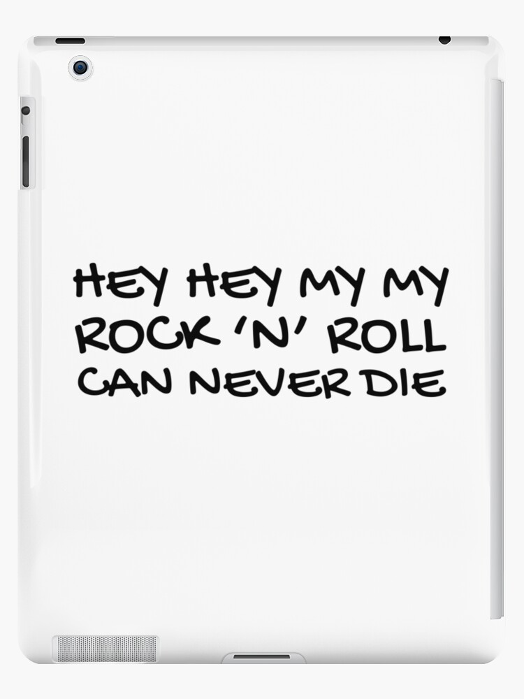 Hey Hey My My Neil Young Quote Song Lyrics Ipad Case Skin By Sid3walkart