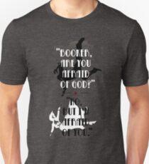 Booker are you afraid of god? No. But i'm afraid of you. T-Shirt