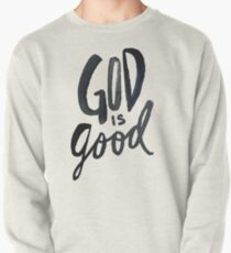 God is Good Pullover