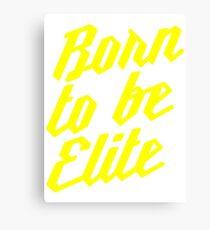 Born to be Elite Canvas Print