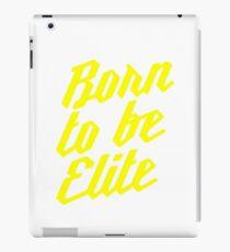 Born to be Elite iPad Case/Skin