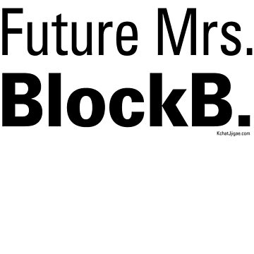 Future Mrs. BlockB. Hoodies & Sweatshirts, Black Lettering by kchatjjigae