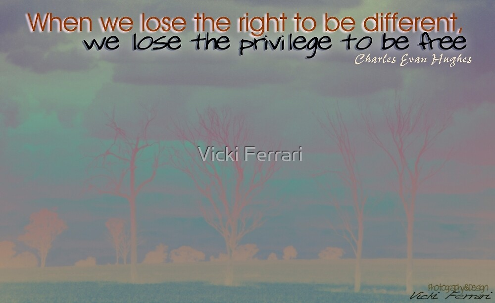The Freedom In Being Different © Vicki Ferrari by Vicki Ferrari