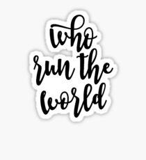 who run the world (girls)  Sticker