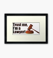 Funny Trust Me I'm a Lawyer Judge Courtroom Gavel Quote Framed Print