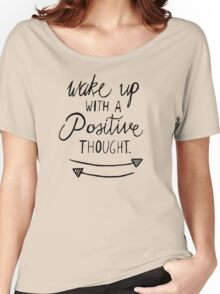 Positive Thought Women's Relaxed Fit T-Shirt