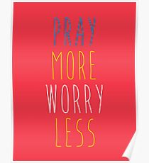 Pray More Worry Less Poster