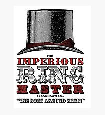 Imperious Ring Master Photographic Print