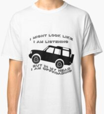 Listening but Off-Road Classic T-Shirt