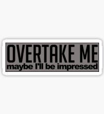 Overtake Me Sticker
