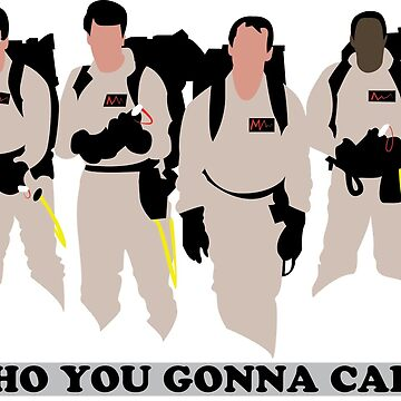 Who you gonna call? by DCMo