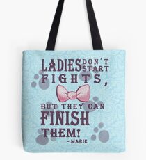 Ladies Don't Start Fights Tote Bag