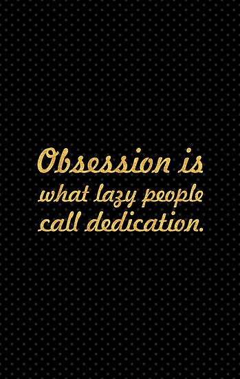 Obsession is what... Gym Motivational Quote by Powerofwordss