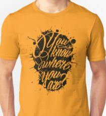 You Know Where You Are? T-Shirt
