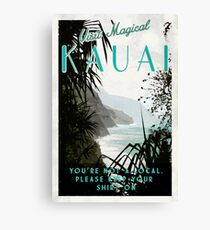 Kauai - You're not Hawaiian.  Canvas Print