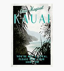 Kauai - You're not Hawaiian.  Photographic Print