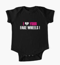 I Love Your Fake Wheels (2) One Piece - Short Sleeve