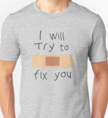 I Will Try To Fix You Slim Fit T-Shirt