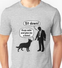 Camiseta unisex Cartoon, dog & lordling: Sit down! Keep calm and give me a bone!