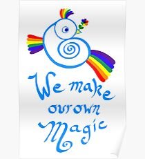 We Make Our Own Magic Poster