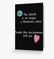 People Like Me (Still A Romantic)  Greeting Card