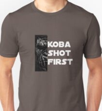 KOBA SHOT FIRST (WHITE LETTERS) T-Shirt