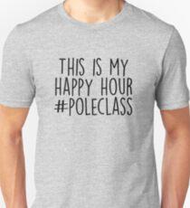 Pole Dancing - Happy Hour Unisex T-Shirt