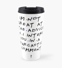 Chandler Bing qoutes Travel Mug