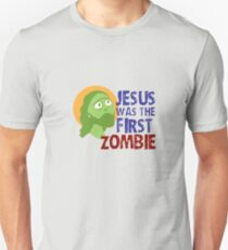 jesus was the first zombie T-Shirt