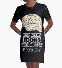 Funny Who Needs Looks black and white Graphic T-Shirt Dress