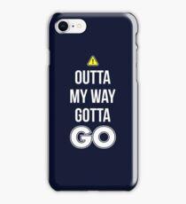 Outta My Way Gotta GO - Cool Gamer T shirt iPhone Case/Skin
