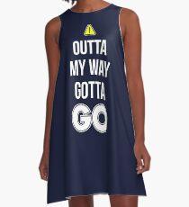 Outta My Way Gotta GO - Cool Gamer T shirt A-Line Dress