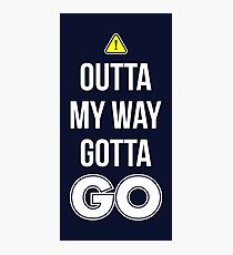 Outta My Way Gotta GO - Cool Gamer T shirt Photographic Print