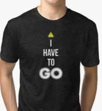 I Have To GO - Cool Gamer T shirt Tri-blend T-Shirt