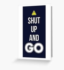 Shut Up And GO - Cool Gamer T shirt Greeting Card