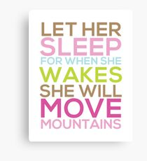 Let Her Sleep For When She Wakes She Will Move Mountains Canvas Print