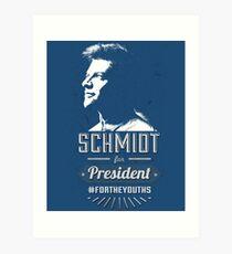 Schmidt for President #FORTHEYOUTHS Art Print