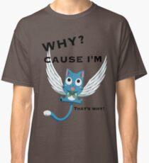 Cause Im Happy Classic T-Shirt