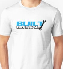 Built Not Bought (2) T-Shirt
