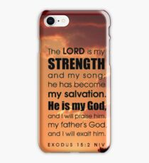 The Lord Is My Strength...  Exodus 15: 2 iPhone Case/Skin